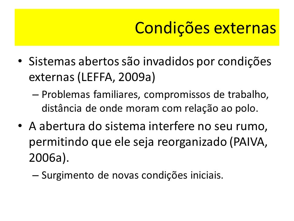 Condições externas Sistemas abertos são invadidos por condições externas (LEFFA, 2009a)