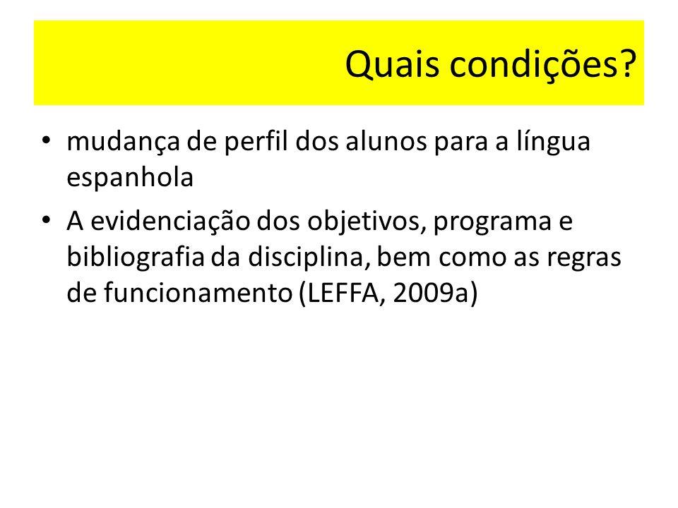 Quais condições mudança de perfil dos alunos para a língua espanhola