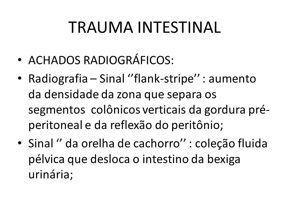 TRAUMA INTESTINAL ACHADOS RADIOGRÁFICOS:
