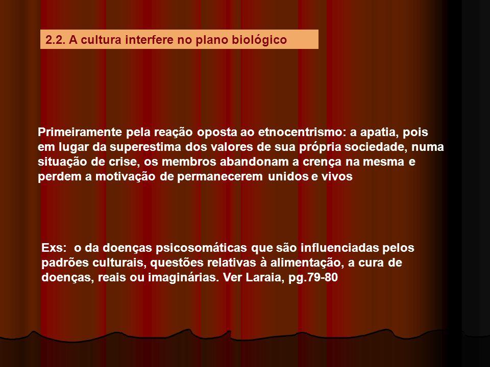 2.2. A cultura interfere no plano biológico