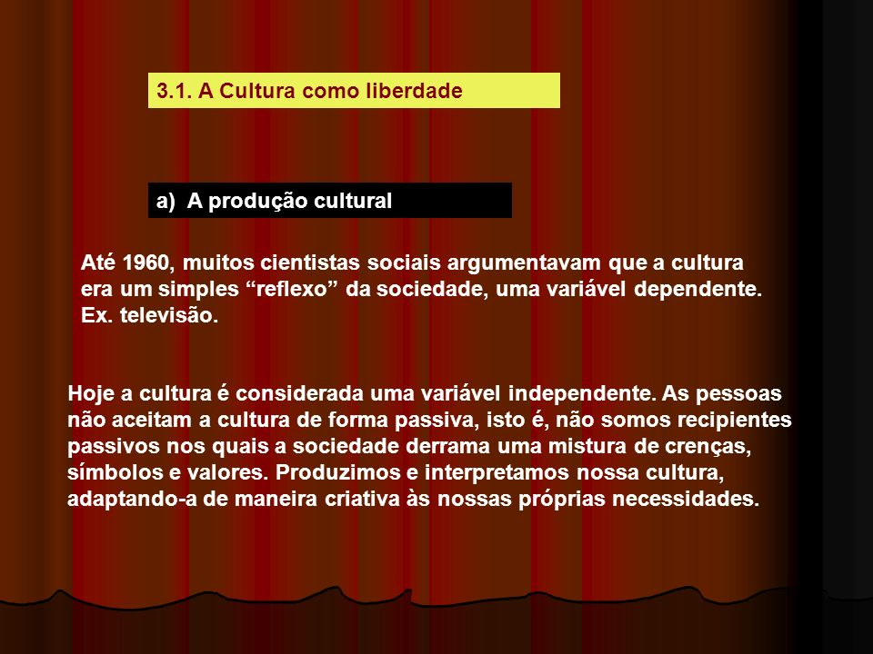 3.1. A Cultura como liberdade