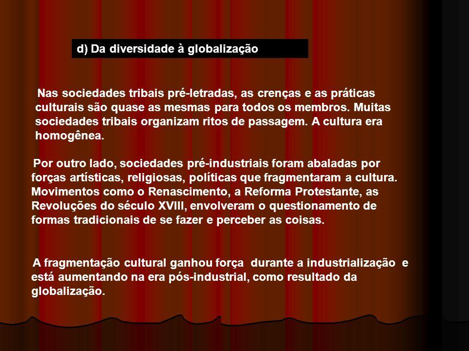 d) Da diversidade à globalização