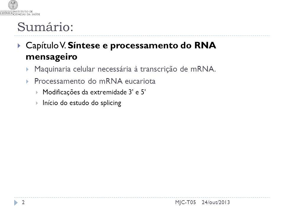 Sumário: Capítulo V. Síntese e processamento do RNA mensageiro