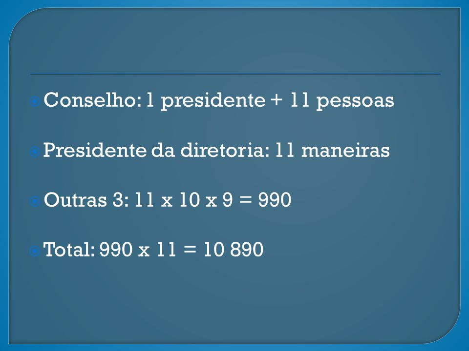 Conselho: 1 presidente + 11 pessoas