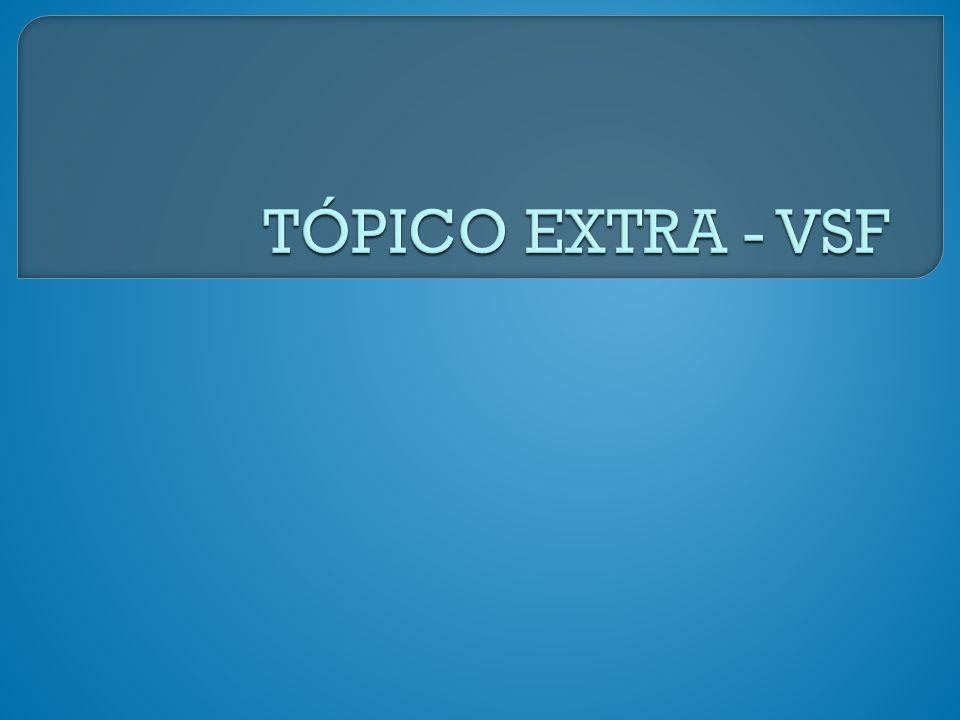 TÓPICO EXTRA - VSF
