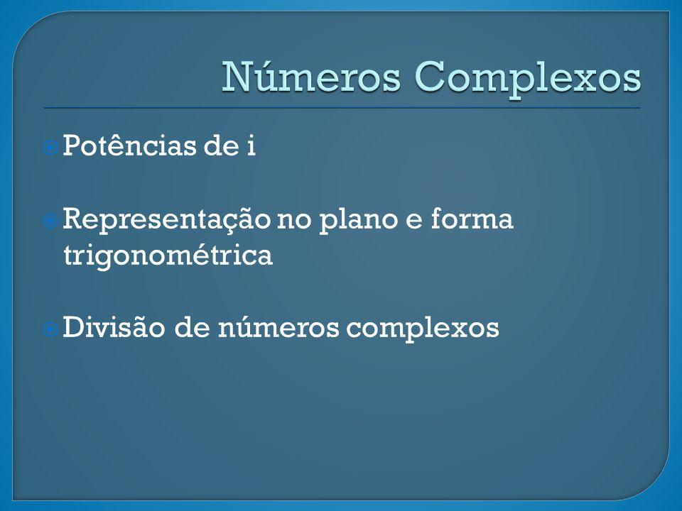 Números Complexos Potências de i