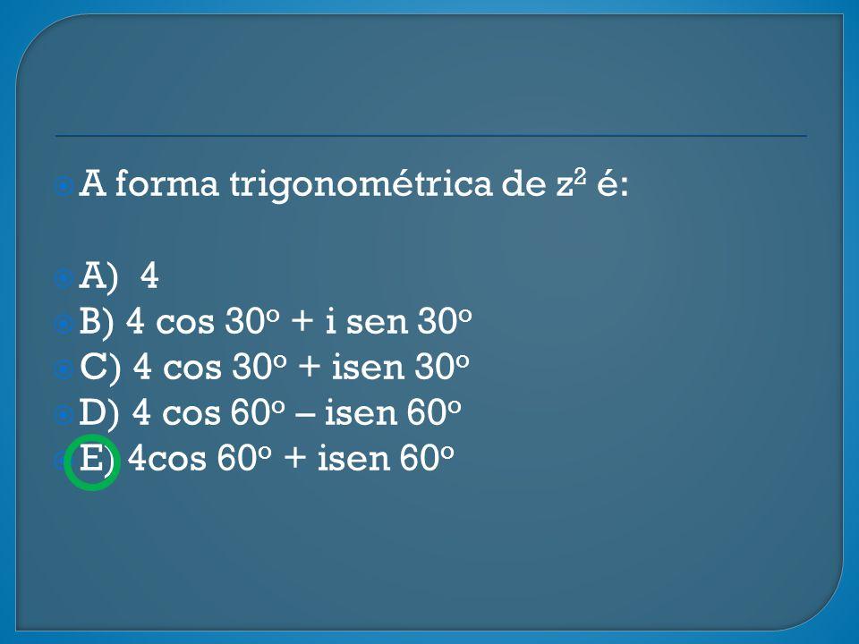 A forma trigonométrica de z2 é: