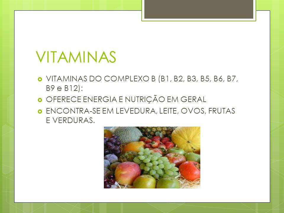 VITAMINAS VITAMINAS DO COMPLEXO B (B1, B2, B3, B5, B6, B7, B9 e B12):
