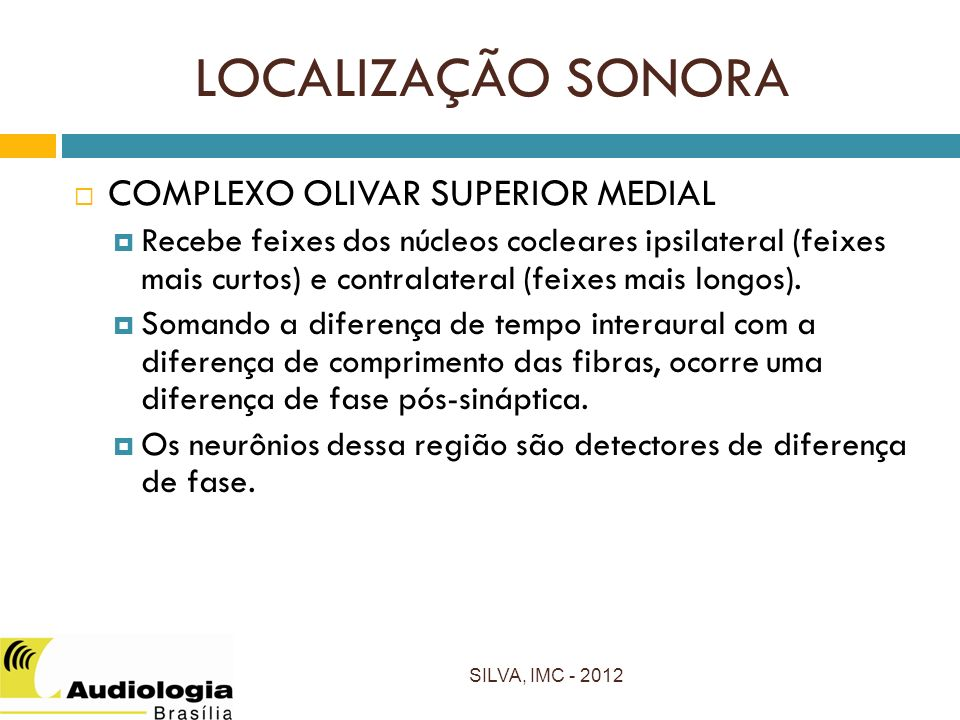 LOCALIZAÇÃO SONORA COMPLEXO OLIVAR SUPERIOR MEDIAL