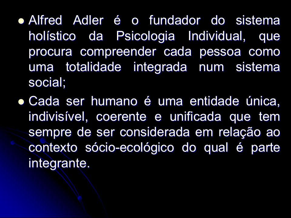 Alfred Adler é o fundador do sistema holístico da Psicologia Individual, que procura compreender cada pessoa como uma totalidade integrada num sistema social;