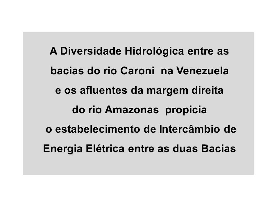 A Diversidade Hidrológica entre as bacias do rio Caroni na Venezuela