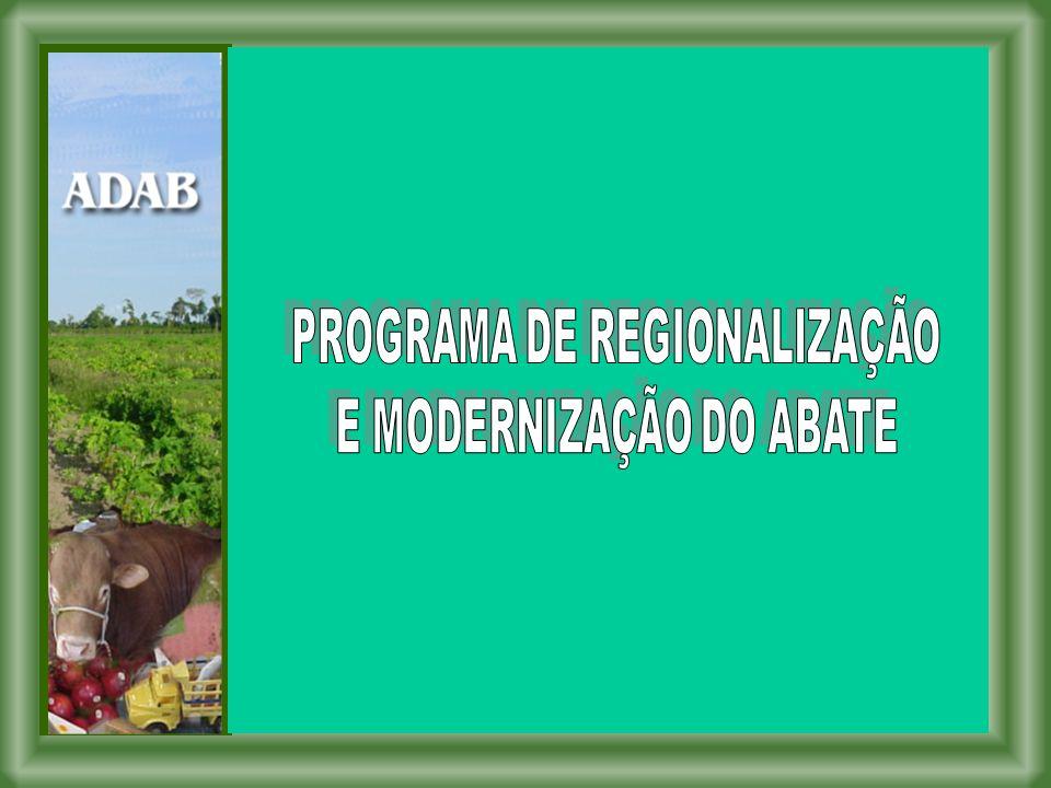 PROGRAMA DE REGIONALIZAÇÃO E MODERNIZAÇÃO DO ABATE