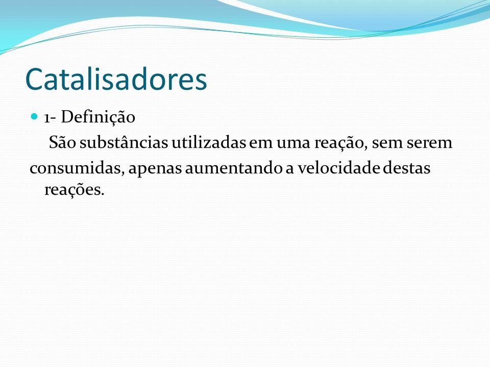 Catalisadores 1- Definição