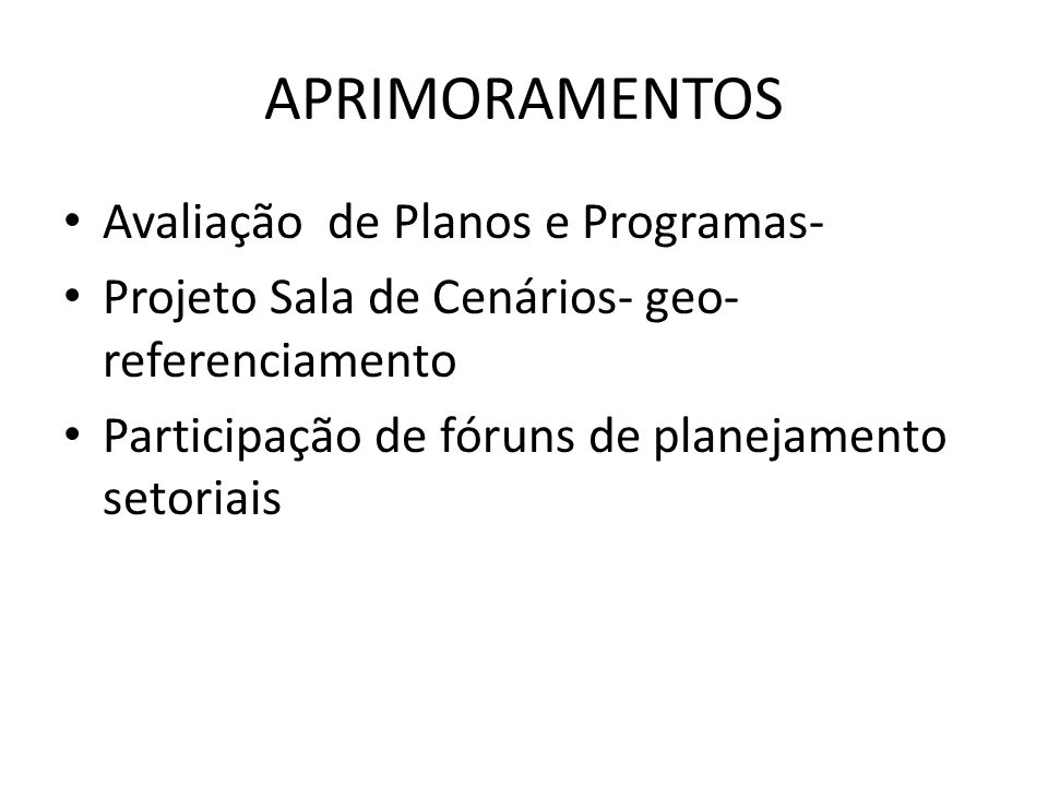 APRIMORAMENTOS Avaliação de Planos e Programas-