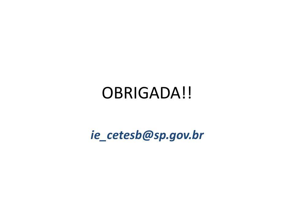OBRIGADA!! ie_cetesb@sp.gov.br