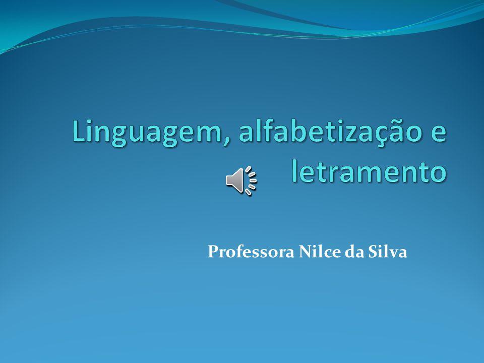 Linguagem, alfabetização e letramento
