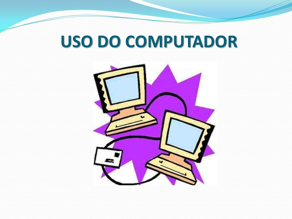 USO DO COMPUTADOR