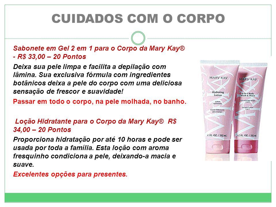 CUIDADOS COM O CORPO Sabonete em Gel 2 em 1 para o Corpo da Mary Kay® - R$ 33,00 – 20 Pontos.