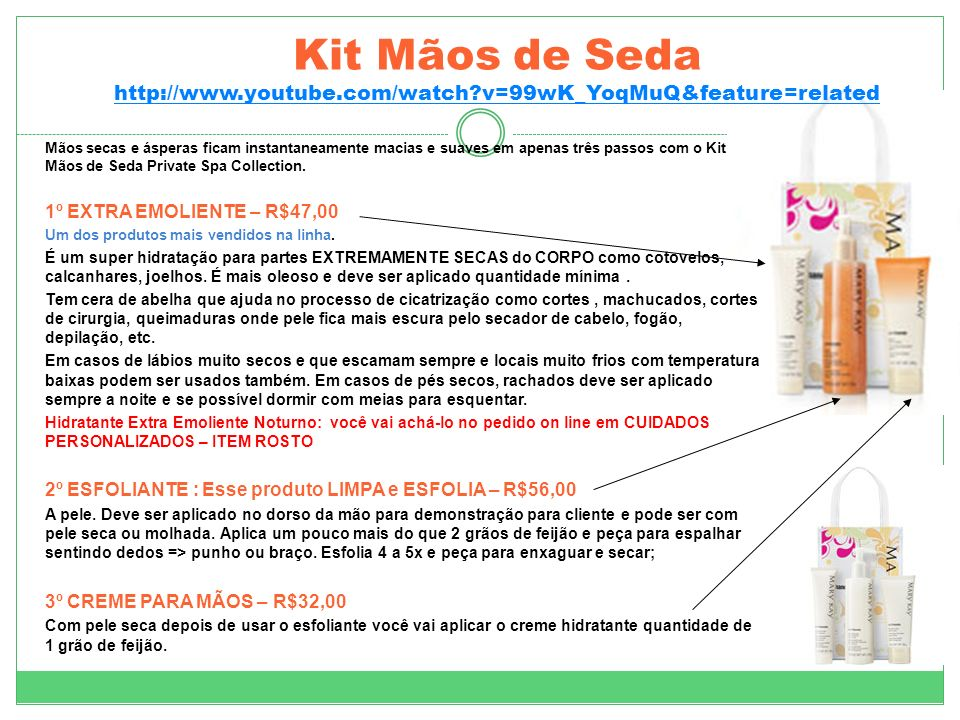 Kit Mãos de Seda http://www. youtube. com/watch