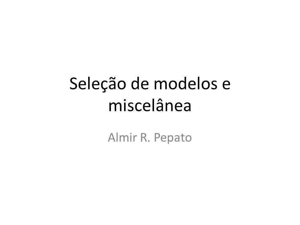 Seleção de modelos e miscelânea