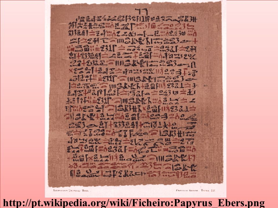 http://pt.wikipedia.org/wiki/Ficheiro:Papyrus_Ebers.png