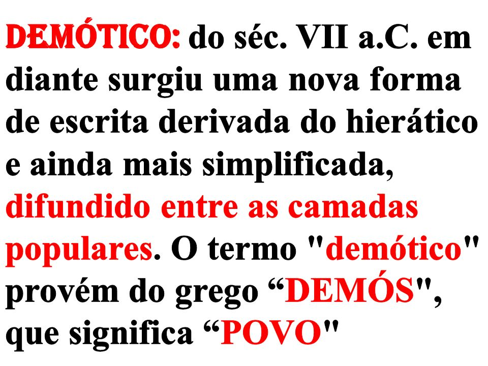 Demótico: do séc. VII a.C.
