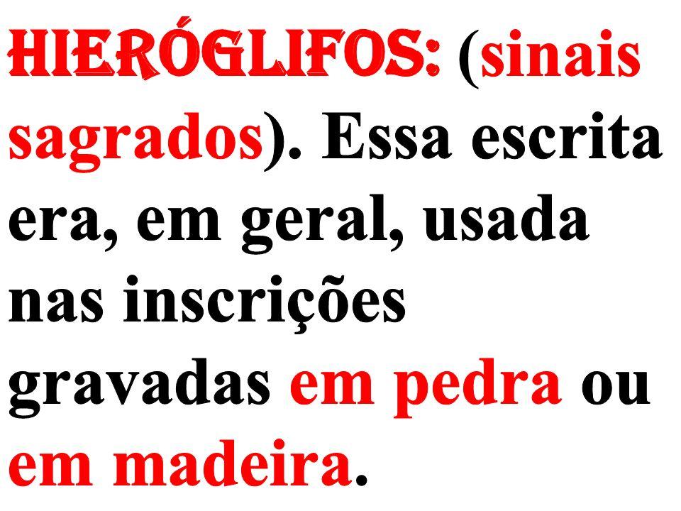 Hieróglifos: (sinais sagrados)