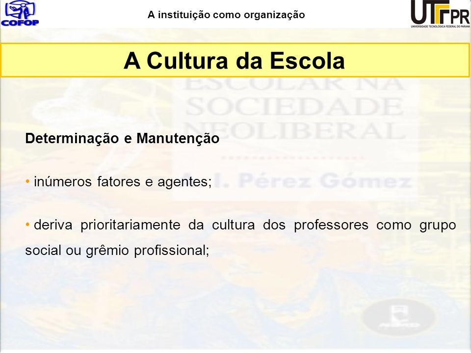 A Cultura da Escola Determinação e Manutenção