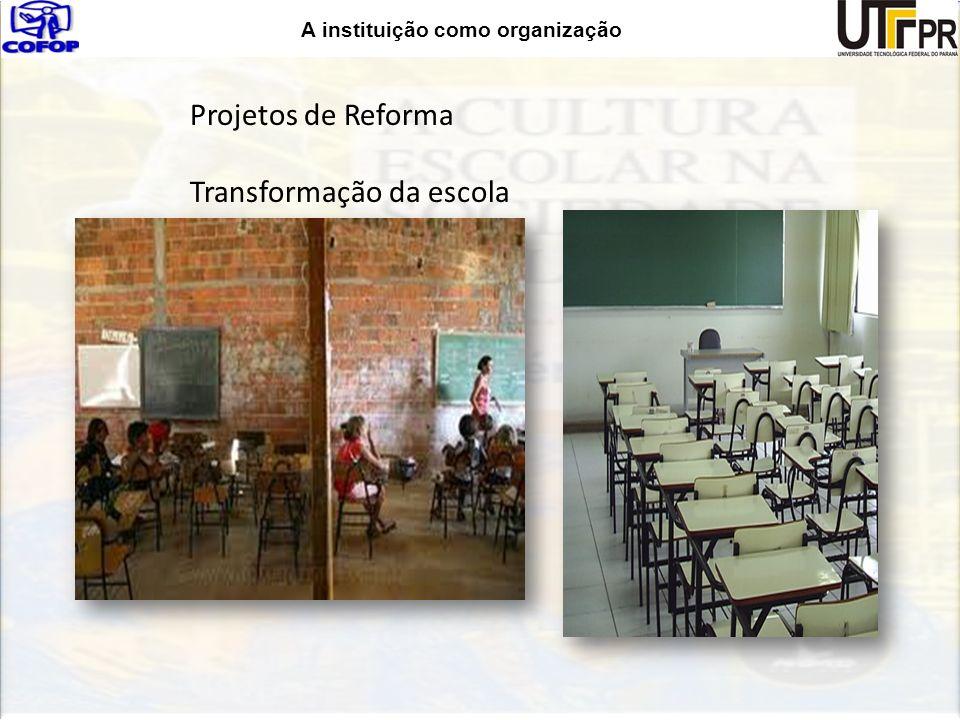 Projetos de Reforma Transformação da escola