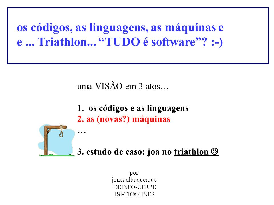 os códigos, as linguagens, as máquinas e e. Triathlon