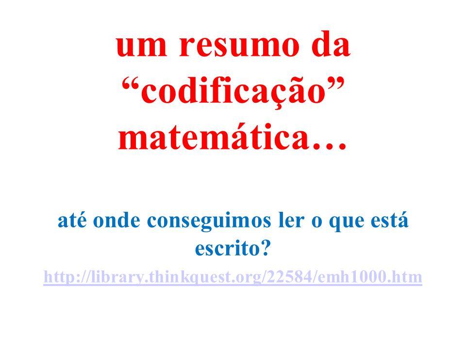 um resumo da codificação matemática… até onde conseguimos ler o que está escrito
