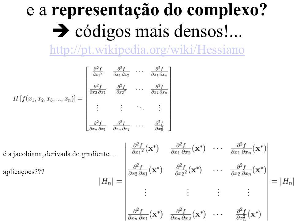 e a representação do complexo.  códigos mais densos. http://pt