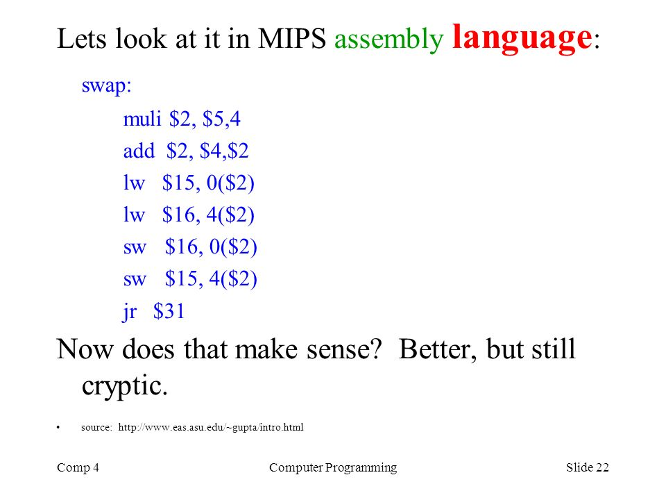 Lets look at it in MIPS assembly language: swap:
