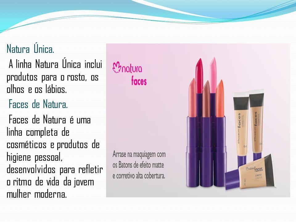 Natura Única. A linha Natura Única inclui produtos para o rosto, os olhos e os lábios. Faces de Natura.