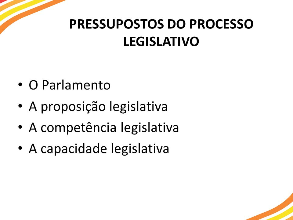 PRESSUPOSTOS DO PROCESSO LEGISLATIVO