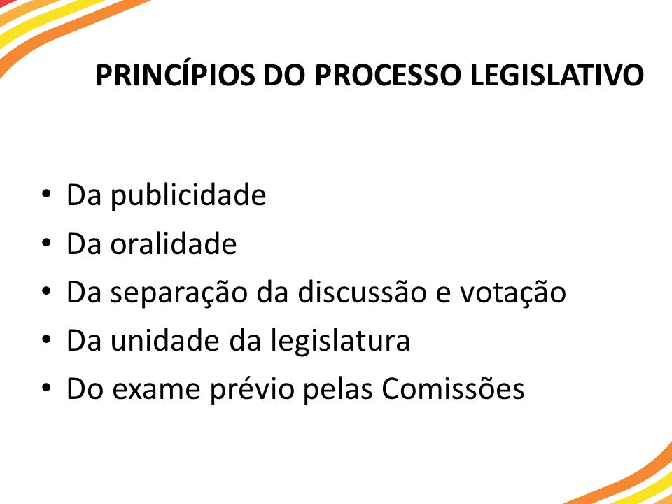 PRINCÍPIOS DO PROCESSO LEGISLATIVO