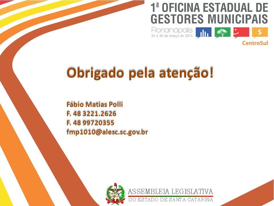 Obrigado pela atenção! Fábio Matias Polli F. 48 3221.2626