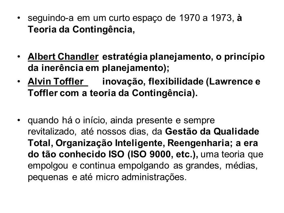 seguindo-a em um curto espaço de 1970 a 1973, à Teoria da Contingência,