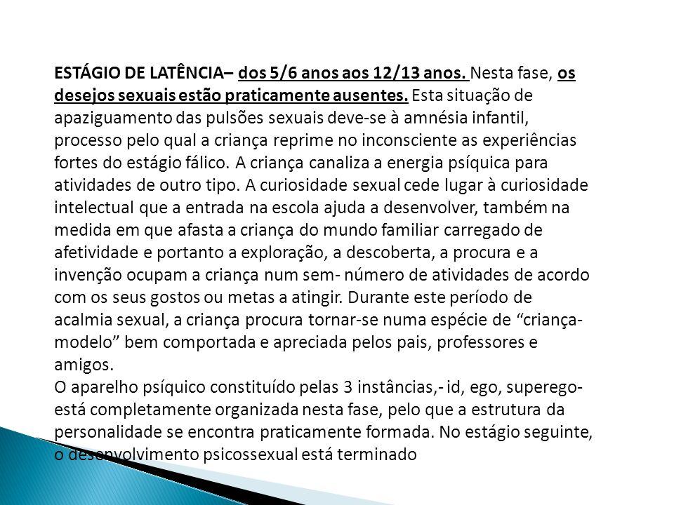 ESTÁGIO DE LATÊNCIA– dos 5/6 anos aos 12/13 anos