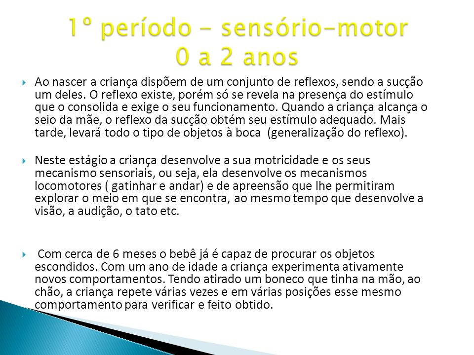 1º período - sensório-motor 0 a 2 anos