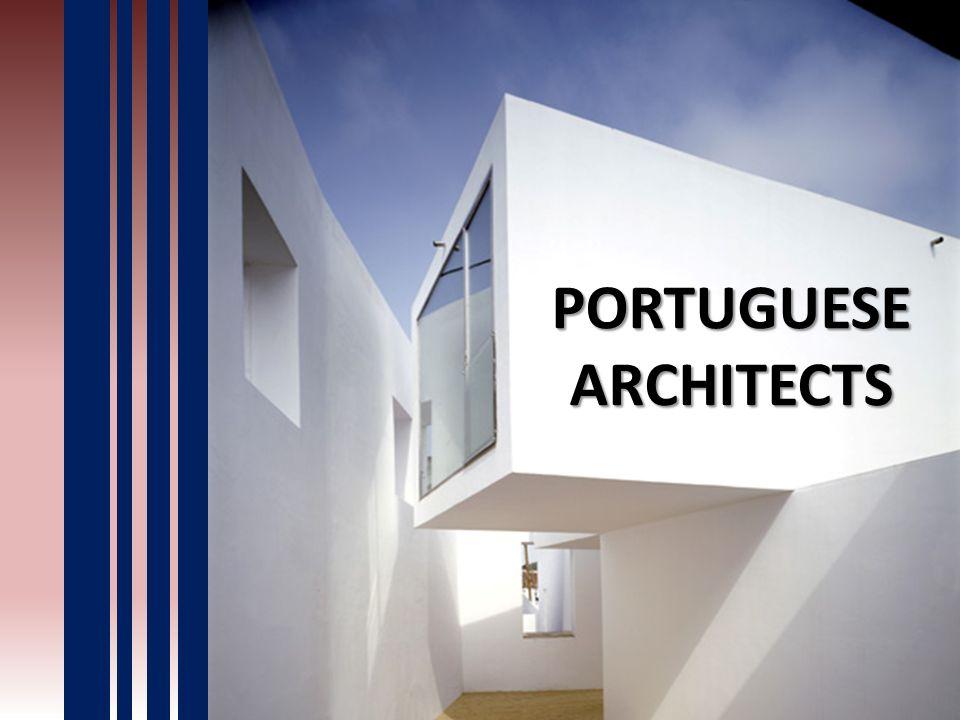 PORTUGUESE ARCHITECTS PORTUGUESE ARCHITECTS