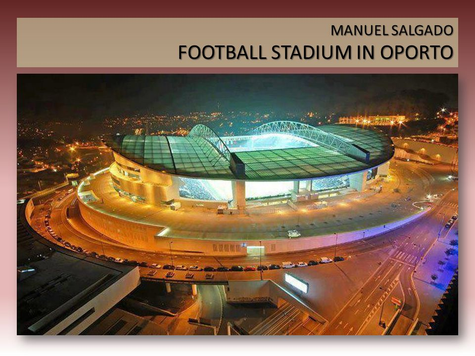 FOOTBALL STADIUM IN OPORTO