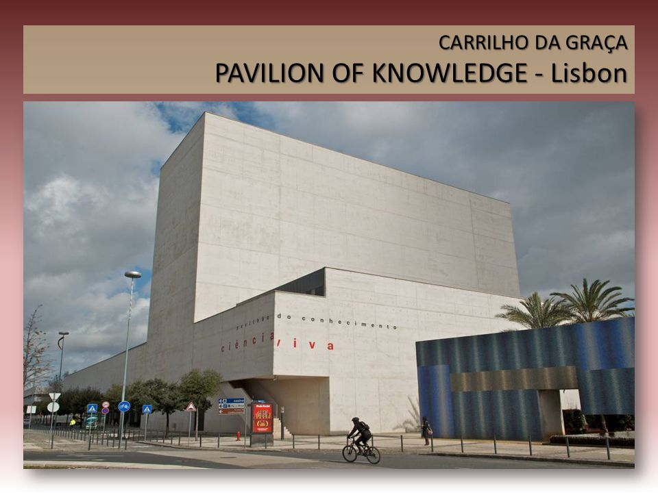 PAVILION OF KNOWLEDGE - Lisbon