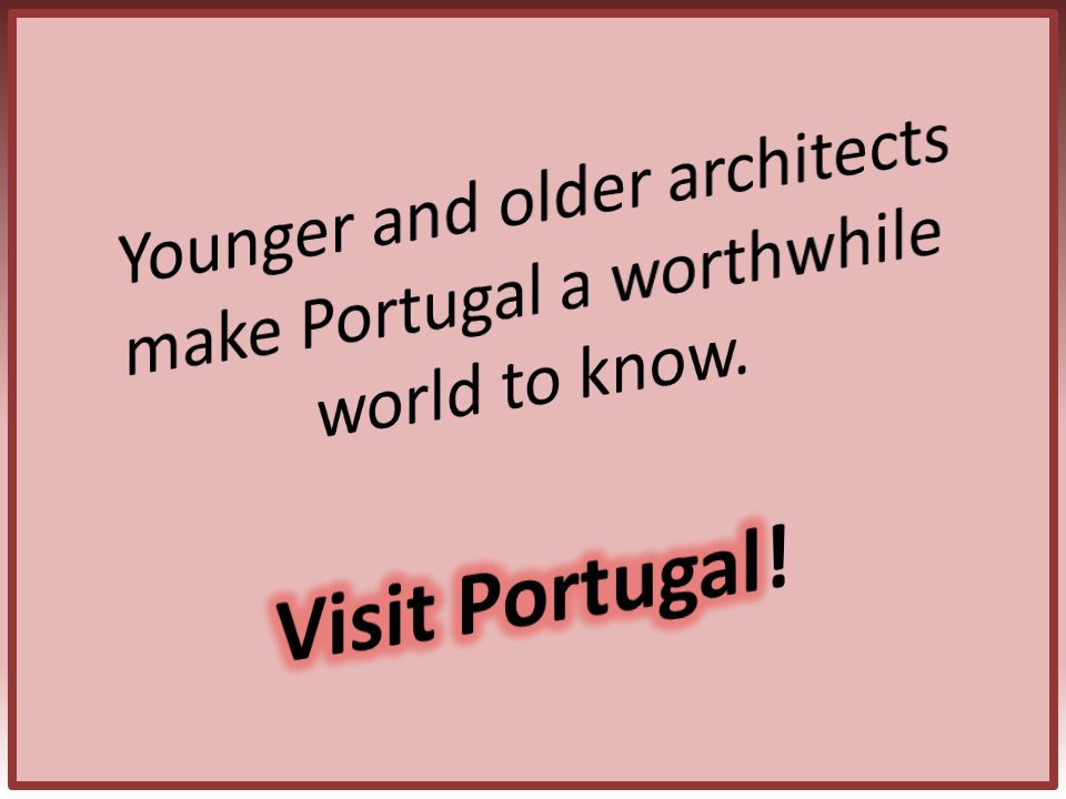 Younger and older architects make Portugal a worthwhile world to know