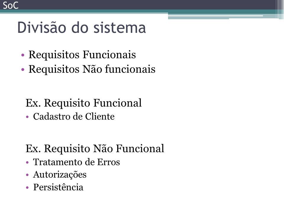 Divisão do sistema Requisitos Funcionais Requisitos Não funcionais