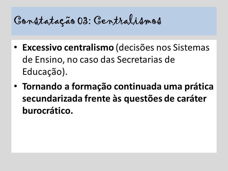 Constatação 03: Centralismos
