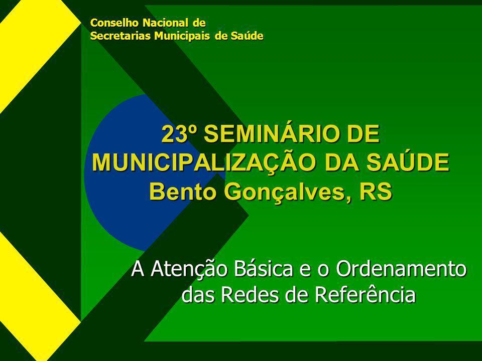 23º SEMINÁRIO DE MUNICIPALIZAÇÃO DA SAÚDE Bento Gonçalves, RS