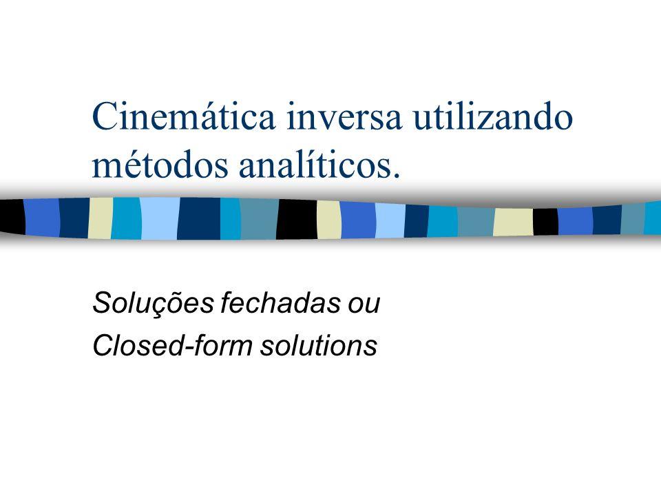 Cinemática inversa utilizando métodos analíticos.