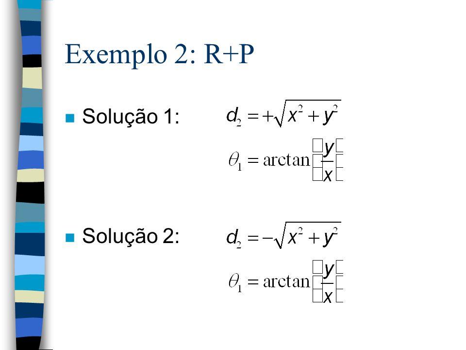 Exemplo 2: R+P Solução 1: Solução 2: