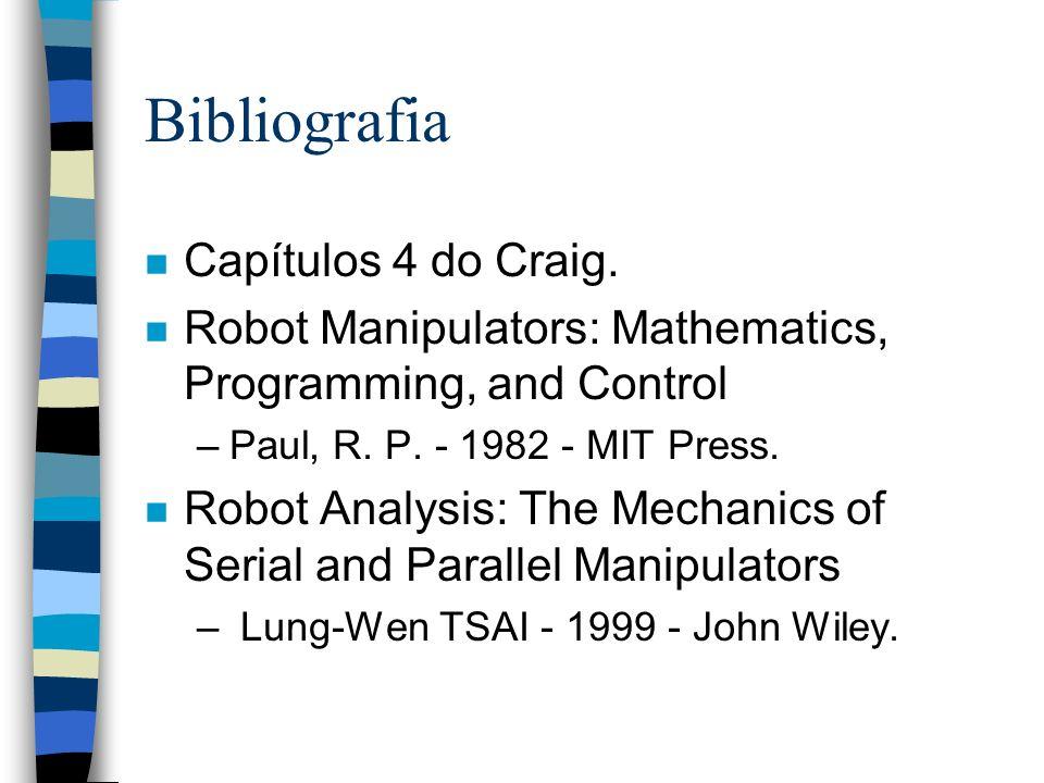 Bibliografia Capítulos 4 do Craig.